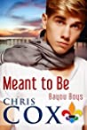 Meant to Be (Bayou Boys, #1)