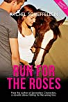 Run for the Roses by Rachel Schieffelbein