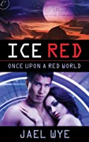 Ice Red (Once Upon a Red World, #1)
