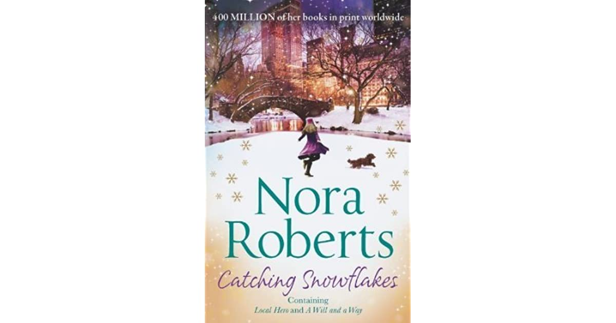 Catching Snowflakes: Local Hero / A Will and a Way by Nora