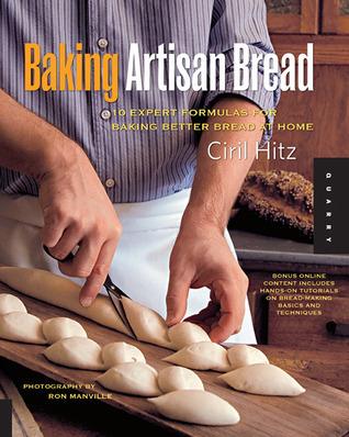 Baking Artisan Bread 10 Expert Formula