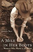A Mile in Her Boots: Women Who Work in the Wild