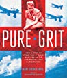 Pure Grit: How WWII Nurses in the Pacific Survived Combat and Prison Camp