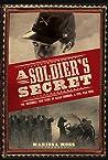 A Soldier's Secret: The Incredible True Story of Sarah Edmonds, Civil War Hero