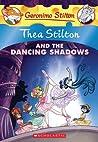 Thea Stilton and the Dancing Shadows (Thea Stilton #14)
