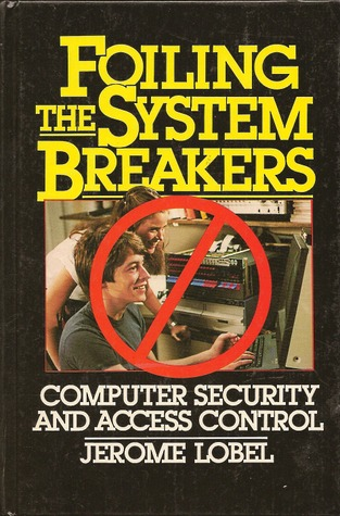 Foiling the System Breakers: Computer Security and Access Control