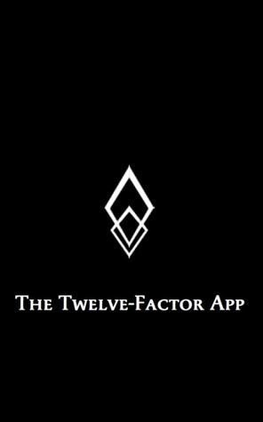 The Twelve-Factor App by Adam Wiggins