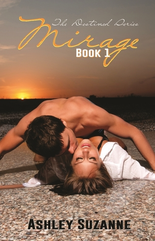 Read Mirage Destined 1 By Ashley Suzanne