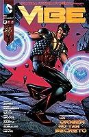 Liga de la Justicia de América presenta: Vibe, un origen no tan secreto (Vibe, #1)