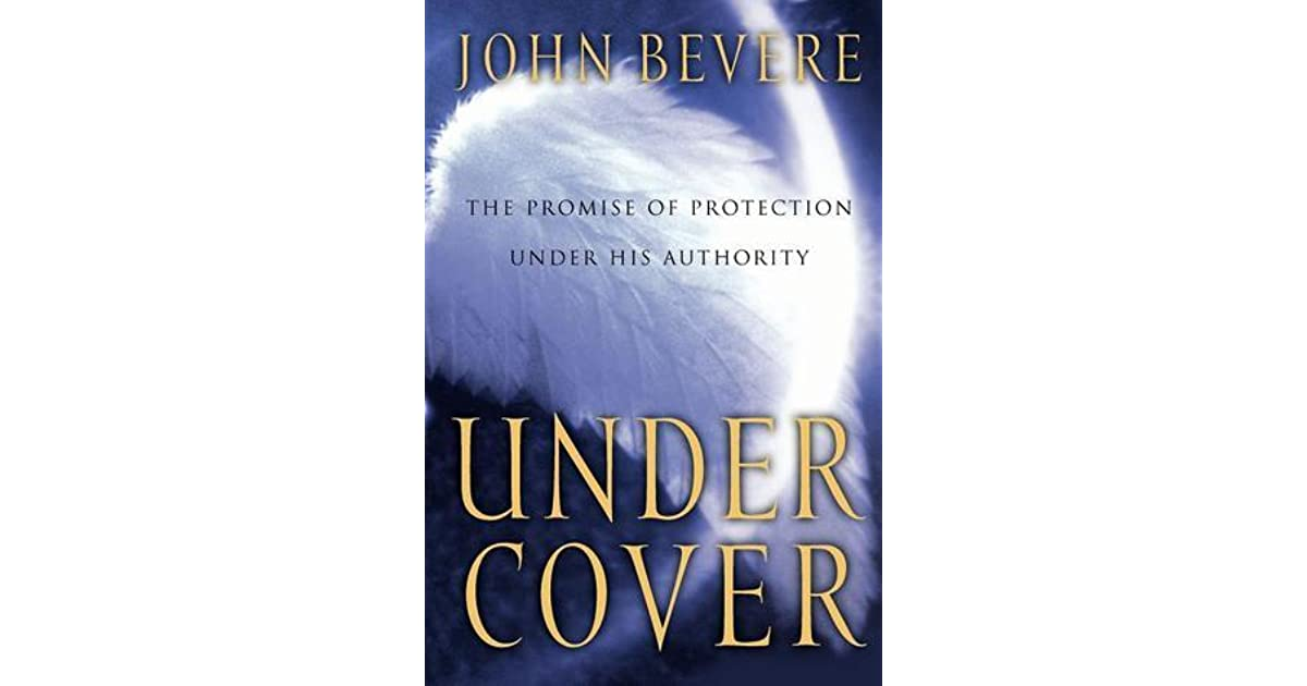 Under Cover The Promise Of Protection Under His Authority By John