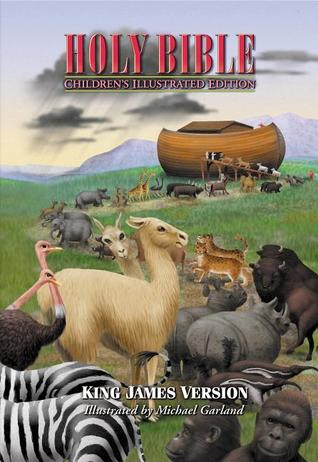 Holy Bible Children S Illustrated Edition Beautiful Art To Draw Kids Into The Scriptures By Michael Garland
