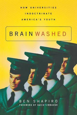 brainwashed how universities indoctrinate americas youth summary