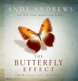 The Butterfly Effect by Andy Andrews