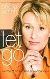 Let Go: Live Free...