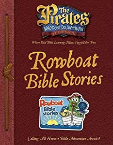 The Pirates Who Don't Do Anything: A VeggieTales Vbs: Rowboat Bible Stories Captain's Guide