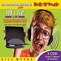 My Life as a Broken Bungee Cord & Other Misadventures (The Incredible Worlds of Wally McDoogle, #3-6)