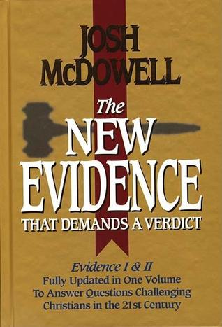 The New Evidence That Demands A Verdict: Evidence I & II: Fully Updated in One Volume To Answer Questions Challenging Christians in the 21st Century