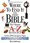 Where To Find It In The Bible The Ultimate A To Z Resource Series