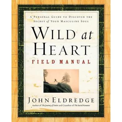 book reports essays on wild at heart by eldredge Eldredge took robert bly's splendid, groundbreaking, ennobling book iron john: a book about men as his inspired point of departure & produced, in wild at heart, a christian treatise on masculinity that is, ultimately, as dangerous & misguided a book as i've ever read.