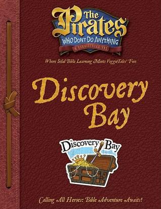 The Pirates Who Don't Do Anything: A VeggieTales Vbs: Discovery Bay Captain's Guide