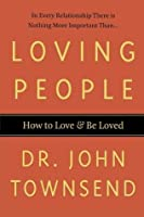 Loving People: How to Love and Be Loved