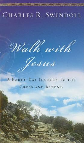 Walk with Jesus by Charles R. Swindoll