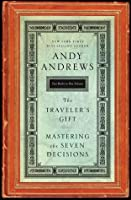 The Traveler's Gift / Mastering the Seven Decisions That Determine Personal Success