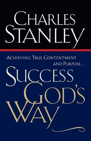 Success God's Way  Achieving Tr - Charles Stanley