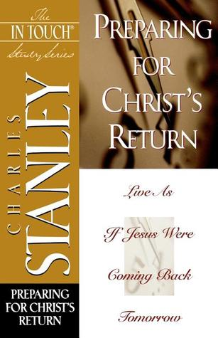 The In Touch Study Series: Preparing for Christs Return
