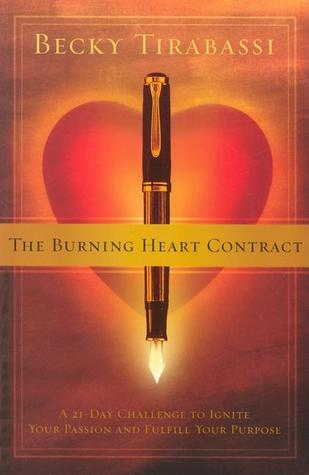 The Burning Heart Contract: A 21-Day Challenge to Ignite Your Passion and Fulfill Your Purpose