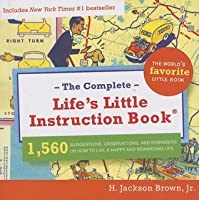 Complete Life's Little Instruction Book: 1,560 Suggestions, Observations, and Reminders on How to Live a Happy and Rewarding Life
