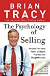 The Psychology of Selling: Increase Your Sales Faster and Easier Than You Ever Thought Possible