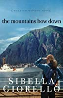The Mountains Bow Down (Raleigh Harmon Mysteries, #4)