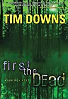 First the Dead (Bug Man Series #3)