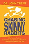 Chasing Skinny Rabbits: What Leads You Into Emotional and Spiritual Exhaustion...and What Can Lead You Out