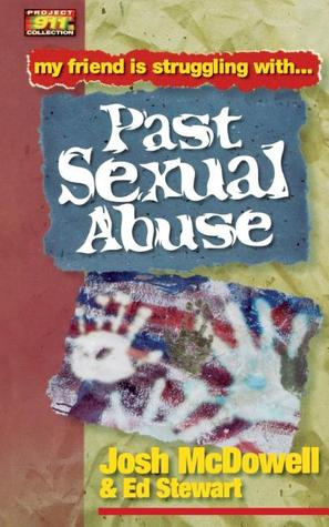 Friendship 911 Collection: My friend is struggling with.. Past Sexual Abuse