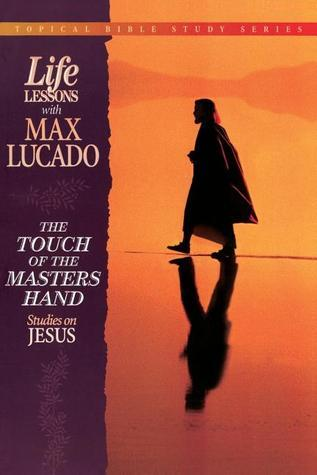 The Touch of the Masters Hand - Max Lucado