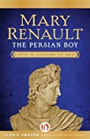 The Persian Boy (Alexander the Great #2)