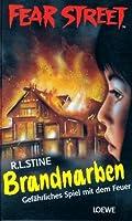 Brandnarben: Gefährliches spiel mit dem Feuer (Fear Street, #11)