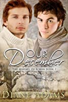 Our December (The Making of a Man #1)