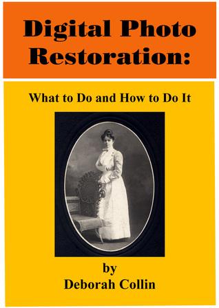 Digital Photo Restoration by Deborah Collin