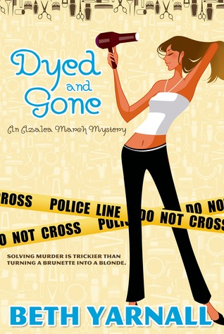 Dyed and Gone (An Azalea March Mystery, #1)