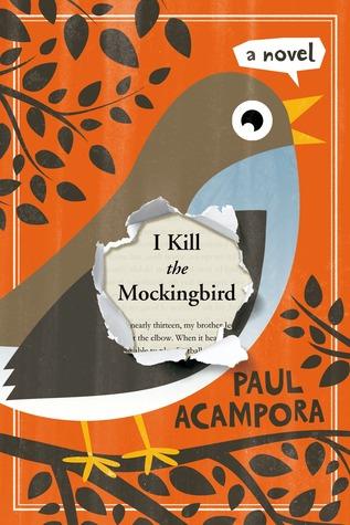 I Kill the Mockingbird by Paul Acampora