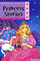 Princess Stories (Kingfisher Treasury Of Stories)