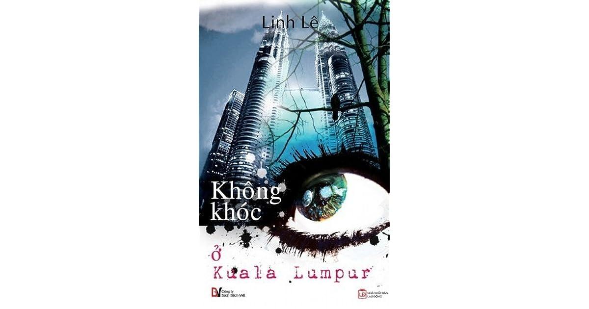 Không khóc ở Kuala Lumpur by Linh Lê