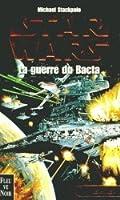 La Guerre du Bacta (X-wings, #4)