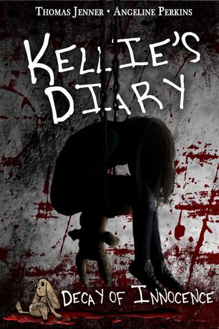 Kellie's Diary Decay of Innocence by Thomas  Jenner