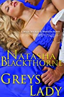 Grey's Lady (Wild, Wicked and Wanton #1)