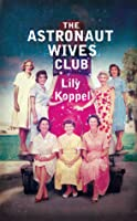 The Astronaut Wives Club: A True Story
