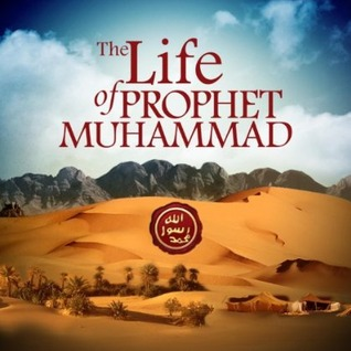 The Life of Prophet Muhammad